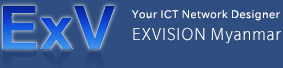 Your ICT Network Designer EXVISION Myanmar